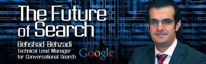 future of search - behshad behzadi